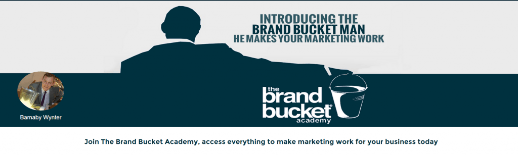 The Brand Bucket Academy, everything to make marketing work for your business today @ ONLINE