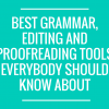 Best Grammar, Editing and Proofreading Tools Everybody Should Know About IMAGE